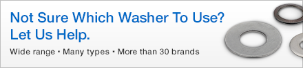 Not Sure Which Washer to Use? Let Us Help. Wide range. Many types. More than 30 Brands.