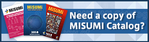 Need a copy of MISUMI Catalog?
