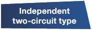 Independent two-circuit type