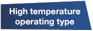 High temperature operating type